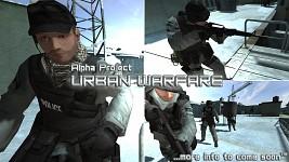 Alpha Project  : Urban Warfare Announcment!
