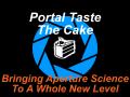 Portal Taste The Cake