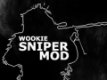 WOoKie Sniper Mod
