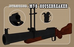 "Introducing the ""M79 Housebreaker"""