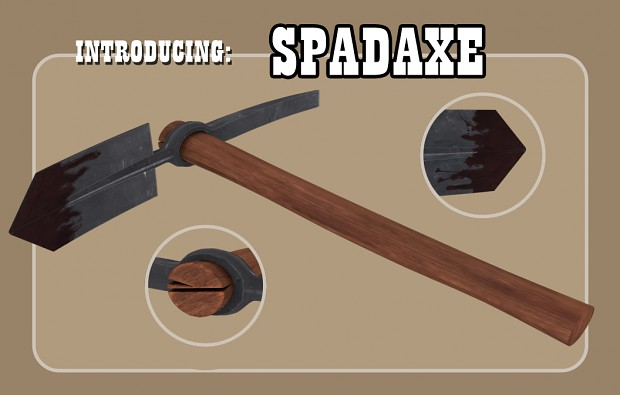 "Introducing the ""Spadaxe"""
