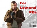 GTA IV For Low-end PCs (Grand Theft Auto IV)