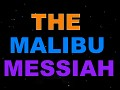 The Malibu Messiah