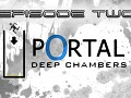 Deep Chambers: Episode Two (Portal 2)