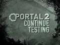 Portal 2: Continue Testing
