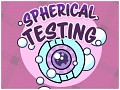 Spherical Testing