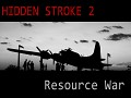 Hidden Stroke 2: Resource War