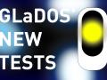 GLaDOS' New Tests