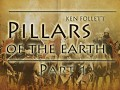 Pillars of the Earth - Part 1