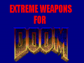 EXTREME WEAPONS for Doom