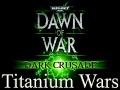 Titanium Wars Mod (Dawn of War)