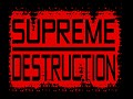Supreme Destruction