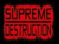Supreme Destruction