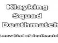 Klayking Squad: Deathmatch