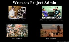 Being a Westeros Project Admin.......