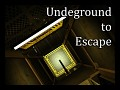Underground to Escape