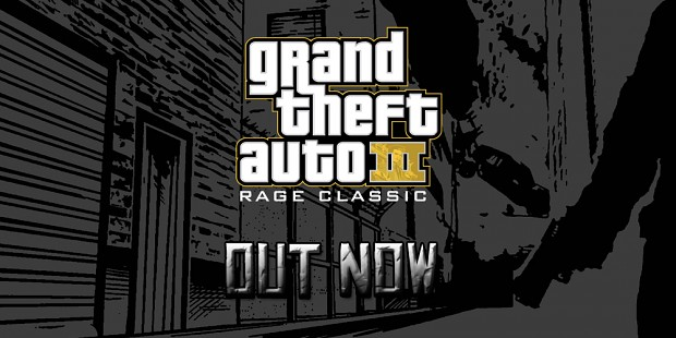 GTA III RAGE Classic : OUT NOW