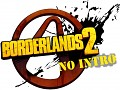 NO Intro (Borderlands 2)