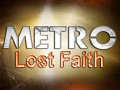 Metro Lost Faith