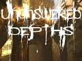 Unanswered Depths (Amnesia: The Dark Descent)