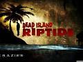Dead island riptide mod Crazies (Final Version)