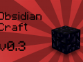 Minecraft 1.5.2  - Obsidian Craft Mod v0.3 (WIP)