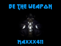 Be The Weapon