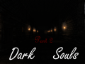Amnesia custom story: Dark Souls Part 2