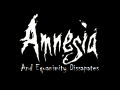 Amnesia: And Equanimity Dissipates