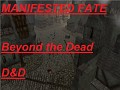 Manifested Fate - Beyond the Dead (Neverwinter Nights)