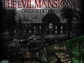 The Evil Mansion - Dark Edition