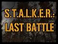 S.T.A.L.K.E.R.: Last Battle