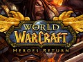 World of Warcraft: Heroes Return (Warcraft III: Frozen Throne)