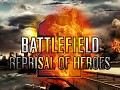 Reprisal Of Heroes (Battlefield 2)