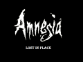 Lost in Place (Amnesia: The Dark Descent)