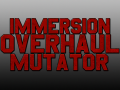 Immersion Overhaul Mutator