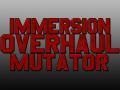 Immersion Overhaul Mutator