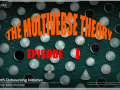 The Multiverse Theory: Episode 1