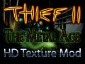 Thief 2 HD Texture Mod (Thief II: The Metal Age)