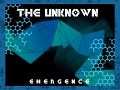 The Unknown: Emergence