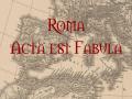 Roma Acta est Fabula