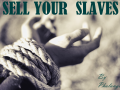 Sell Your Slaves