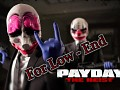 PayDay: The Heist Low End Mod