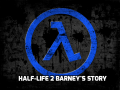 Half-Life 2 : Barney's Story