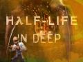 Half-Life: In Deep