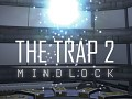 The Trap 2: Mindlock