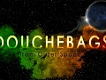 Douchebags from Outer Space