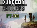 Tradução de Dungeon of the Endless para PT-BR