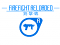FIREFIGHT RELOADED