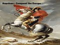 Napoleon : Conquest the Europe